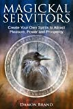 「Magickal Servitors: Create Your Own Spirits to Attract Pleasure, Power and Prosperity」のサムネイル画像