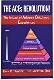 「The Aces Revolution!: Adverse Childhood Experiences How ACEs Impact Everyone & Your Family Members A...」のサムネイル画像
