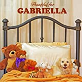 Thankful for Gabriella: Personalized Book of Love & Gratitude (Personalized Children's Books)