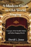 「A Modern Guide to Old World Singing: Concepts of the Swedish-Italian and Italian Singing Schools」のサムネイル画像