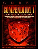 Gurps Compendium I: The Indispensible Companion for All Gurps Players (GURPS: Generic Universal Role Playing System)