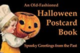 Halloween Postcards: Old Fashioned Postcards (Postcards from the Good Old Days)