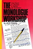 The Monologue Workshop: From Search to Discovery in Audition and Performance (Applause Acting Series)