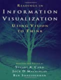 Amazon - 洋書: Readings in Information Visualization: Using Vision to Think (Morgan Kaufmann Series in Interactive Technologies)