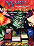 Magic: The Gathering -- Official Encyclopedia, Volume 1: The Complete Card Guide (Magic the Gathering)