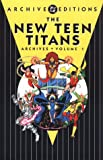 The New Teen Titans Archives (Dc Archive Editions)