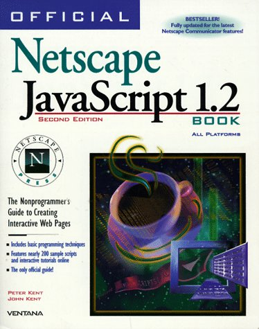 Official Netscape Javascript 1.2 Book: The Nonprogrammer's Guide to Creating Interactive Web Pages