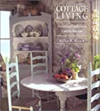 Cottage Living: Designing Comfortable Country Retreats