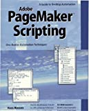 Pagemaker Scripting: A Guide to Desktop Automation With Adobe Pagemaker