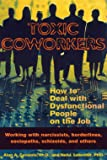 「Toxic Coworkers: How to Deal With Dysfunctional People on the Job」のサムネイル画像