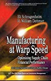 Manufacturing at Warp Speed: Optimizing Supply Chain Financial Performance (The CRC Press Series on Constraints Management)by Ricky Smith, R. Keith Mobley President and CEO of Integrated Systems  Inc.by Eli Schragenheim, H William Dettmer