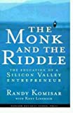 Monk and the Riddle: The Education of a Silicon Valley Entrepreneur (Harvard Business School press tip sheet)