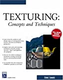 Texturing: Concepts and Techniques (Graphics Series)