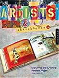 Artists Journals and Sketchbooks: Exploring and Creating Personal Pages