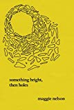 「Something Bright, Then Holes: Poems」のサムネイル画像