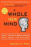 A Whole New Mind: Why Right-Brainers Will Rule the Future