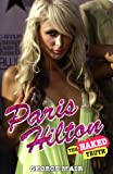 Paris Hilton: The Naked Truth