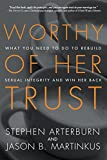 「Worthy of Her Trust: What You Need to Do to Rebuild Sexual Integrity and Win Her Back (Religionchris...」のサムネイル画像