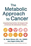 「The Metabolic Approach to Cancer: Integrating Deep Nutrition, the Ketogenic Diet, and Nontoxic Bio-I...」のサムネイル画像