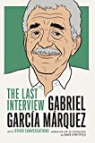 Gabriel Garcia Marquez: The Last Interview: and Other Conversations (The Last Interview Series)