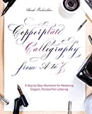 「Copperplate Calligraphy from A to Z: A Step-by-Step Workbook for Mastering Elegant, Pointed-Pen Lett...」のサムネイル画像