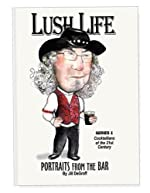 Lush Life; Portraits from the Bar