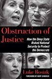 「Obstruction of Justice: How the Deep State Risked National Security to Protect the Democrats」のサムネイル画像