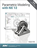 Parametric Modeling with NX 12