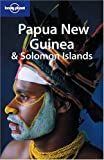 Lonely Planet Papua New Guinea & Solomon Islands (Lonely Planet Papua New Guinea)