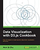 Data Visualization With D3.js Cookbook: Over 70 Recipes to Create Dynamic Data-driven Visualization With D3.js