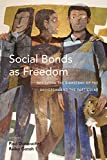 『Social Bonds As Freedom: Revisiting the Dichotomy of the Universal and the Particular』