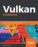 「Vulkan Cookbook: Work through recipes to unlock the full potential of the next generation graphics A...」のサムネイル画像