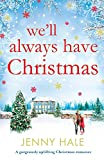 「We'll Always Have Christmas: A gorgeously uplifting Christmas romance」のサムネイル画像