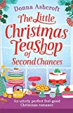 「The Little Christmas Teashop of Second Chances: The Perfect Feel Good Christmas Romance」のサムネイル画像