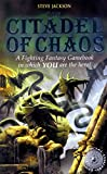 The Citadel of Chaos (Fighting Fantasy S.)