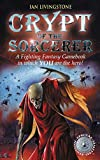 Crypt of the Sorcerer (Wizard Books: Fighting Fantasy)
