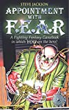 Fighting Fantasy 18 Appointment with F.E.A.R. (Fighting Fantasy S.)