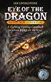 Eye of the Dragon (Fighting Fantasy S.)