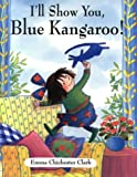I'll Show You, Blue Kangaroo! (Blue Kangaroo S.)