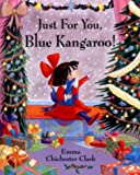 Just for You, Blue Kangaroo