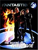 Fantastic Four: The Making Of The Movie (Fantastic 4)