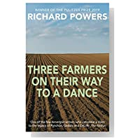 an analysis of richard powers novel three farmers on their way to a dance Three farmers on their way to a dance has 698 ratings and 49 reviews jonathan said: this is the third novel i've read by a contemporary, living, america.