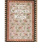 European and American Carpets and Rugs: A History of the Hand-Woven Decorative Floor Coverings of Spain, France, Great Britain, Scandinavia, Belgium