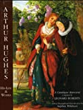 Arthur Hughes: His Life and Works