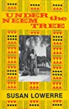 Under the Neem Tree Susan Lowerre