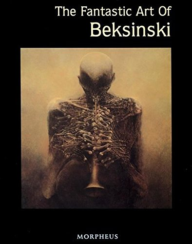 The Fantastic Art of Beksinski(Masters of Fantastic Art)