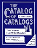 The Catalog of Catalogs VI: The Complete Mail-Order Directory (Catalog of Catalogs)