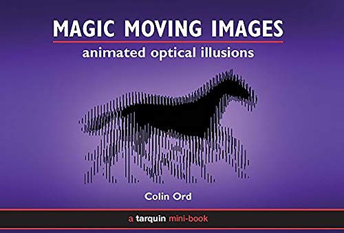 Magic Moving Images: Animated Optical Illusions (Animated Optical Illusions): Colin Ord: 洋書