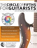 「The Guitar: The Circle of Fifths for Guitarists: Learn and Apply Music Theory for Guitar」のサムネイル画像