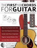 「The First 100 Chords for Guitar: How to Learn and Play Guitar Chords: The Complete Beginner Guitar M...」のサムネイル画像